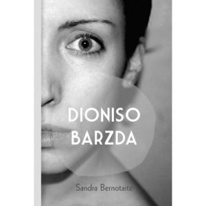 Sandra Bernotaitė. Dioniso barzda. Romanas. Šiauliai: Jovaro tiltai, 2015. 249 p.