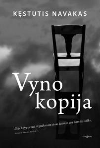 Kęstutis Navakas. Vyno kopija. Romanas. V.: Tyto alba, 2016. 200 p.