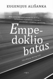 Eugenijus Ališanka. Empedoklio batas: tolimųjų reisų esė. V.: Tyto alba, 2016. 224 p.