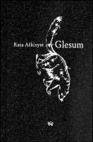 Rasa Aškinytė. Glesum. Romanas: V.: Vaga, 2016. 174 p.