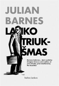 """Julian Barnes. Laiko triukšmas. Romanas. Iš anglų k. vertė Nijolė Regina Chijenienė. V.: """"Baltų lankų"""" leidyba, 2017. 206 p."""