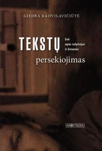 Giedra Radvilavičiūtė. Tekstų persekiojimas. Esė apie rašytojus ir žmones. V.: Apostrofa, 2018. 233 p.