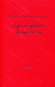 Alfonsas Andriuškevičius. Sufalsifikuoti dienoraščiai. V.: Apostrofa, 2017. 264 p.
