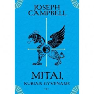 Joseph Campbell. Mitai, kuriais gyvename. Iš anglų k. vertė Laimantas Jonušys. V.: Tyto alba, 2018. 312 p.