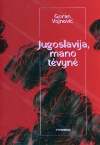Goran Vojnović. Jugoslavija, mano tėvynė. Romanas. Iš slovėnų k. vertė Laima Masytė. V.: Kitos knygos, 2018. 287 p.