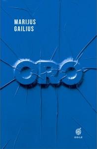 Marijus Gailius. Oro. Romanas. V.: Odilė, 2018. 432 p.
