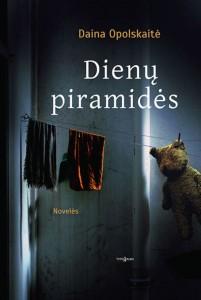Daina Opolskaitė. Dienų piramidės. Novelės. V.: Tyto alba, 2019. 240 p.