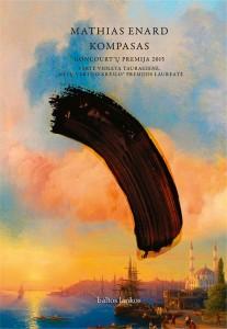 """Mathias Énard. Kompasas. Romanas. Iš prancūzų k. vertė Violeta Tauragienė. V.: """"Baltų lankų"""" leidyba, 2019. 432 p."""