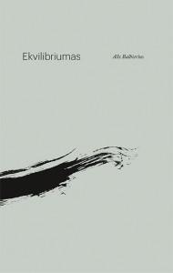 Alius Balbierius. Ekvilibriumas. V.: Lietuvos rašytojų sąjungos leidykla, 2019. 134 p.