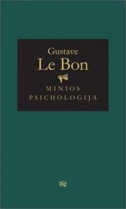 Gustave Le Bon. Minios psichologija. Iš prancūzų k.  vertė Nomeda Hofertaitė. V.: Vaga, 2019. 199 p.