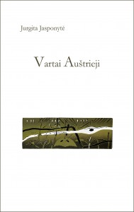 Jurgita Jasponytė. Vartai Auštrieji. Eilėraščiai. V.: Lietuvos rašytojų sąjungos leidykla, 2019. 164 p.