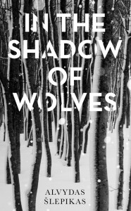 Alvydas Šlepikas. In the Shadow of Wolves. London: Oneworld Publications, 2019.