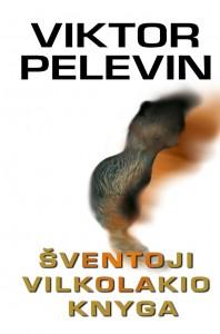 Viktor Pelevin. Šventoji vilkolakio knyga. Romanas. Vertė Jurgis Gimberis. K.: Jotema, 2006. 264 p.