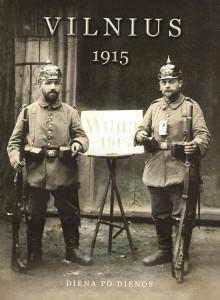 Vilnius, 1915: diena po dienos. Sudarė Norbertas Venckevičius. V.: Briedis, 2019. 230 p.