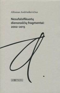 Alfonsas Andriuškevičius. Nesufalsifikuotų dienoraščių fragmentai: 2002–2015. V.: Apostrofa, 2020. 191 p.