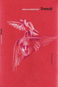 Anna Halberstadt. Transit. Rinktiniai eilėraščiai. Iš anglų k. vertė Marius Burokas, iš rusų k. – Antanas A. Jonynas. K.: Kauko laiptai, 2020. 132 p.