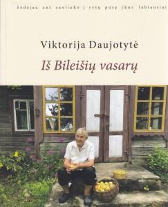 Viktorija Daujotytė. Iš Bileišių vasarų. K.: Prigimtinės kultūros institutas, 2020. 296 p.