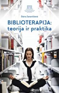 Daiva Janavičienė. Biblioterapija: teorija ir praktika. V.: Lietuvos nacionalinė Martyno Mažvydo biblioteka, 2020. 132 p.
