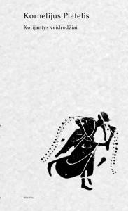 Kornelijus Platelis. Korijantys veidrodžiai. Eilėraščiai. V.: Odilė, 2021. 144 p.