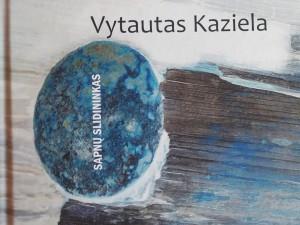 Vytautas Kaziela. Sapnų slidininkas. Eilėraščiai. K.: Kauko laiptai, 2021. 136 p.