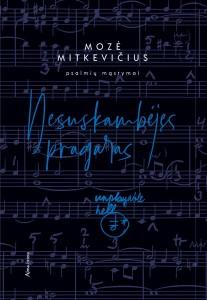 Mozė Mitkevičius.  Nesuskambėjęs pragaras.  Psalmių mąstymai. V.: Alma littera, 2020. 304 p.