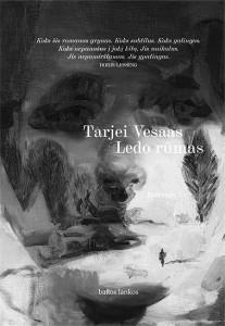 """Tarjei Vesaas. Ledo rūmas. Romanas. Iš norvegų k. vertė Justė Nepaitė. V.: """"Baltų lankų"""" leidyba, 2021. 187 p."""