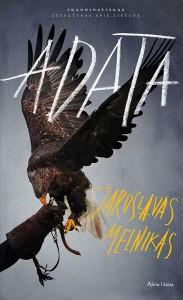 Jaroslavas Melnikas. Adata. Romanas. V.: Alma littera, 2019.  433 p.