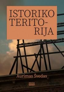 Aurimas Švedas. Istoriko teritorija. V.: Aukso žuvys, 2020. 367 p.